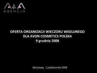 OFERTA ORGANIZACJI WIECZORU WIGILIJNEGO  DLA AVON COSMETICS POLSKA 9 grudnia 2008