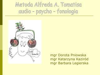 Metoda Alfreda A. Tomatisa  audio - psycho - fonologia