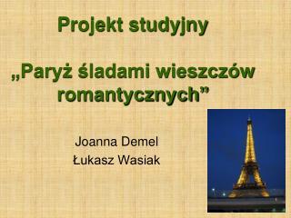 """Projekt studyjny  """"Paryż śladami wieszczów romantycznych"""""""