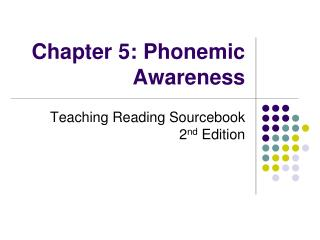 Chapter 5: Phonemic Awareness