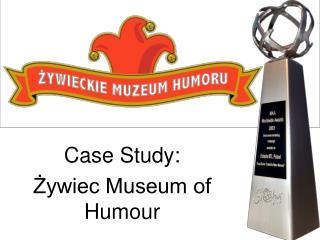 Case Study: Żywiec Museum of Humour