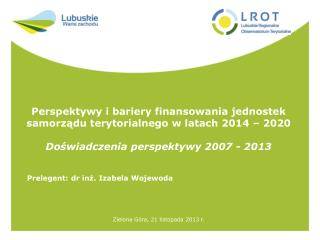 Perspektywy i bariery finansowania jednostek samorządu terytorialnego w latach 2014 – 2020