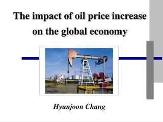 The impact of oil price increase  on the global economy