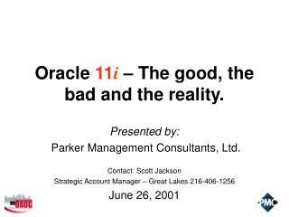 Oracle 11i   The good, the bad and the reality.