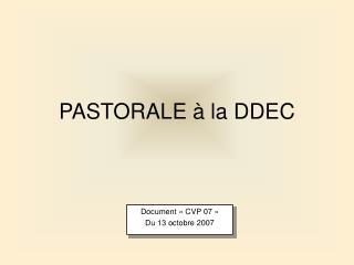 PASTORALE à la DDEC