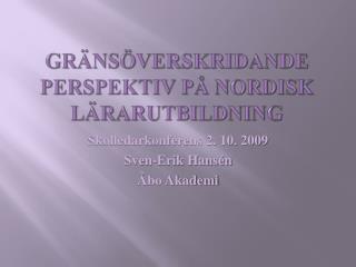 Gr ns verskridande perspektiv p  nordisk l rarutbildning