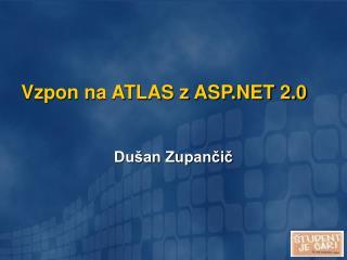 Vzpon na ATLAS z ASP.NET 2.0