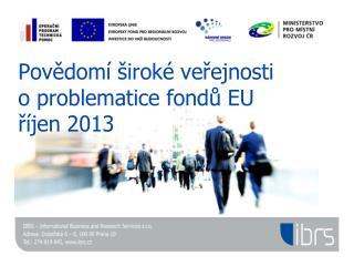 Povědomí široké veřejnosti  o problematice fondů EU říjen 2013
