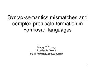 Syntax-semantics mismatches and complex predicate formation in Formosan languages