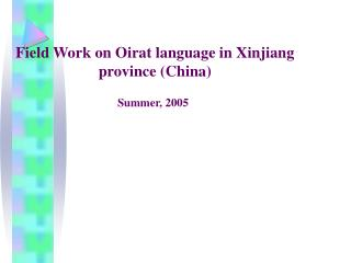 Field Work on Oirat language in Xinjiang province (China)