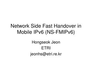 Network Side Fast Handover in Mobile IPv6 (NS-FMIPv6)