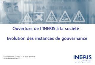 Ouverture de l'INERIS à la société : Evolution des instances de gouvernance