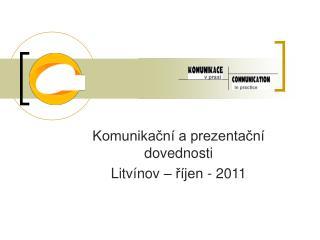 Komunikační a prezentační dovednosti Litvínov – říjen - 2011