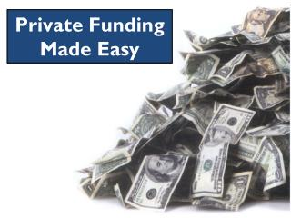 Private Funding Made Easy