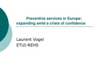 Preventive services in Europe: expanding amid a crisis of confidence