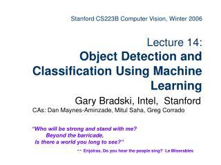 Gary Bradski, Intel,  Stanford CAs: Dan Maynes-Aminzade, Mitul Saha, Greg Corrado