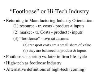 Footloose  or Hi-Tech Industry