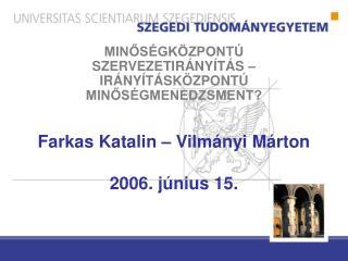 Farkas Katalin – Vilmányi Márton 2006. június 15.