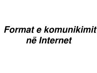 Format e komunikimit në Internet