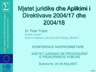 Mjetet juridike dhe Aplikimi i Direktivave 2004/17 dhe 2004/18