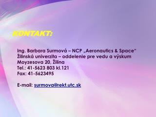 """Ing. Barbara Surmová – NCP """"Aeronautics & Space"""" Žilinská univerzita – oddelenie pre vedu a výskum"""