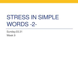 Stress in simple words -2-