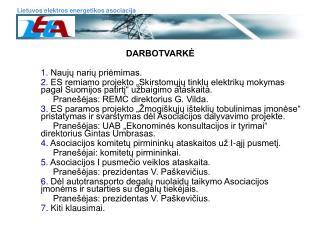 DARBOTVARKĖ 1.  Naujų narių priėmimas.