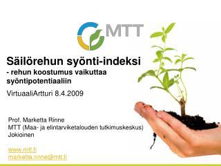 Prof. Marketta Rinne MTT (Maa- ja elintarviketalouden tutkimuskeskus) Jokioinen mtt.fi