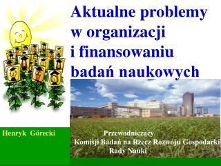 Aktualne problemy w organizacji  i finansowaniu badań naukowych