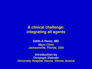 A clinical challenge:  integrating all agents