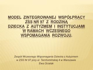 Zespół Wczesnego Wspomagania Dziecka z Autyzmem  w ZSS Nr 97 przy ul. Tarchomińskiej 4 w Warszawie