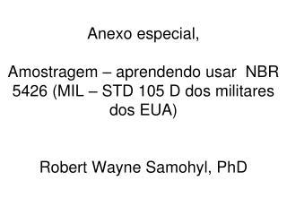 Essa norma brasileira é baseada no MIL-STD 105D