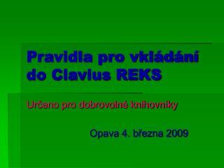 Pravidla pro vkládání do Clavius REKS