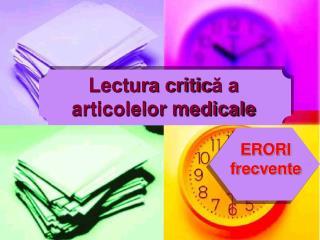 Lectura critic ă a articolelor medicale