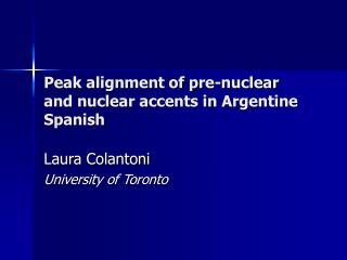 Peak alignment of pre-nuclear and nuclear accents in Argentine Spanish