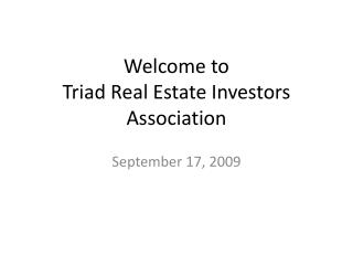 Welcome to Triad Real Estate Investors Association