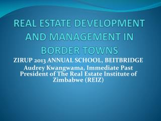 REAL ESTATE DEVELOPMENT AND MANAGEMENT IN BORDER TOWNS