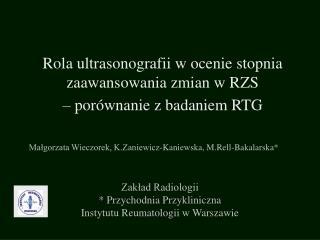 Rola ultrasonografii w ocenie stopnia zaawansowania zmian w RZS  – porównanie z badaniem RTG
