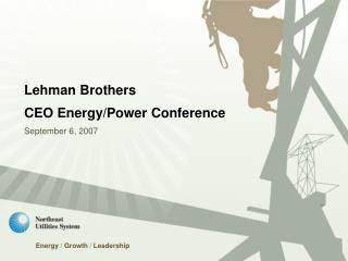 Lehman Brothers  CEO Energy/Power Conference September 6, 2007