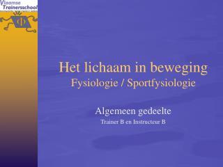 Het lichaam in beweging Fysiologie / Sportfysiologie