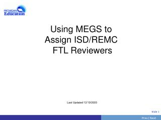 Using MEGS to Assign ISD/REMC  FTL Reviewers