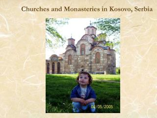 Churches and Monasteries in Kosovo, Serbia