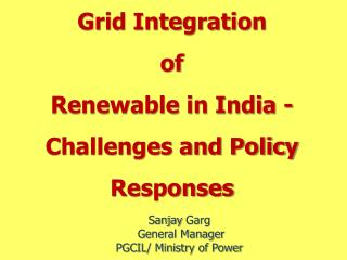 Grid Integration  of  Renewable in India - Challenges and Policy Responses