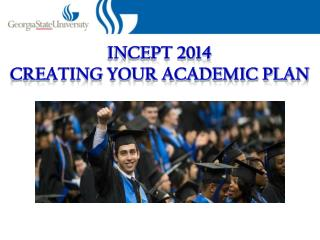 INCEPT 2014 Creating Your Academic Plan