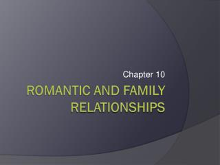 Romantic and Family Relationships
