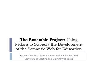 The Ensemble Project:  Using Fedora to Support the Development of the Semantic Web for Education