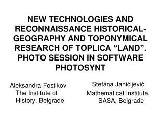 Aleksandra Fostikov The I nstitute of History, Belgrade