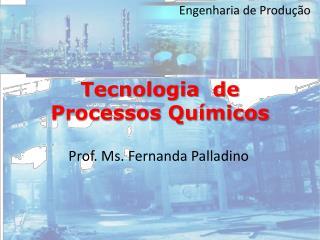 Tecnologia  de Processos Qu micos