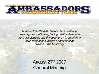 August 27 th  2007 General Meeting