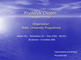 Fryderyk Chopin Fotografie z rejsu